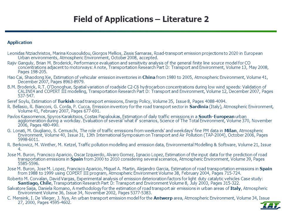 Field of Applications – Literature 2 Application Leonidas Ntziachristos, Marina Kousoulidou, Giorgos Mellios, Zissis Samaras, Road-transport emission