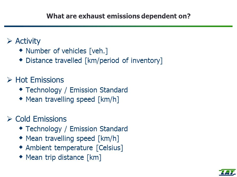 What are exhaust emissions dependent on.