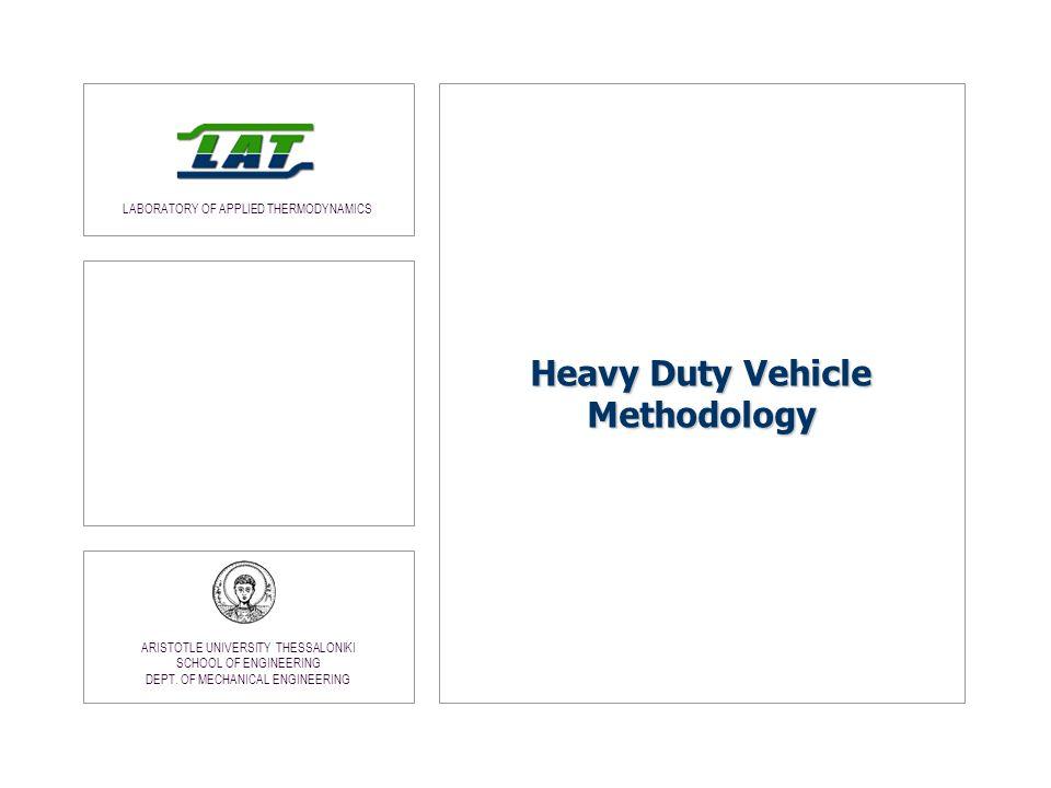 LABORATORY OF APPLIED THERMODYNAMICS ARISTOTLE UNIVERSITY THESSALONIKI SCHOOL OF ENGINEERING DEPT. OF MECHANICAL ENGINEERING Heavy Duty Vehicle Method