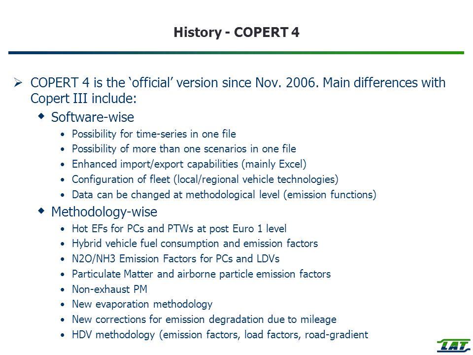 History - COPERT 4 COPERT 4 is the official version since Nov.