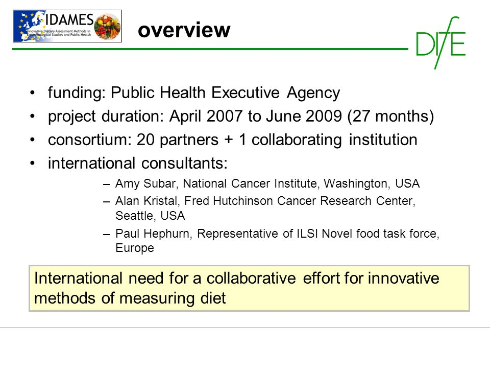 overview funding: Public Health Executive Agency project duration: April 2007 to June 2009 (27 months) consortium: 20 partners + 1 collaborating insti