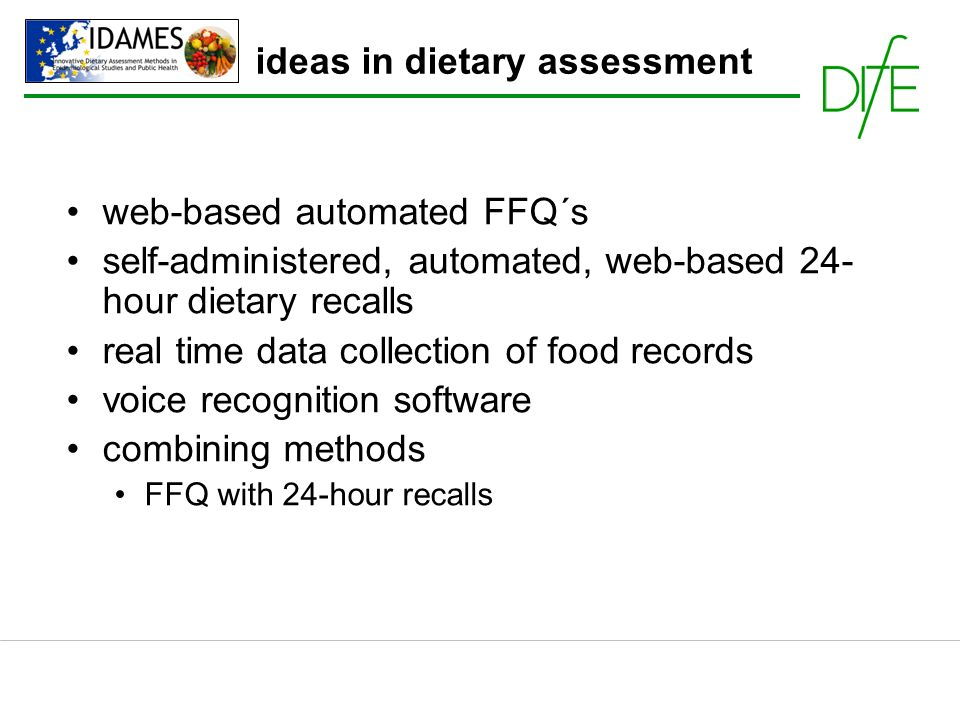 web-based automated FFQ´s self-administered, automated, web-based 24- hour dietary recalls real time data collection of food records voice recognition