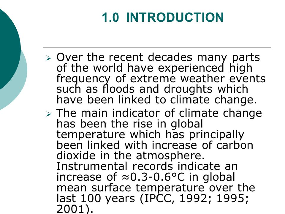 1.0 INTRODUCTION Over the recent decades many parts of the world have experienced high frequency of extreme weather events such as floods and droughts