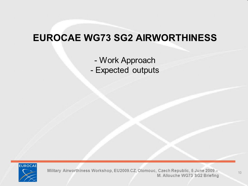 Military Airworthiness Workshop, EU2009.CZ, Olomouc, Czech Republic, 5 June 2009 – M.