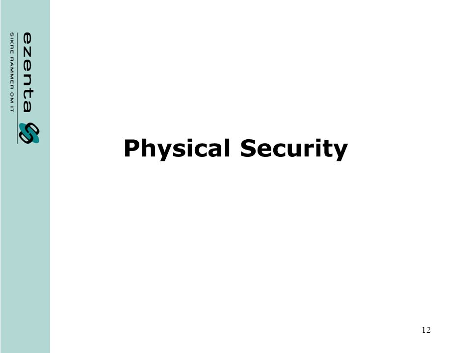 12 Physical Security