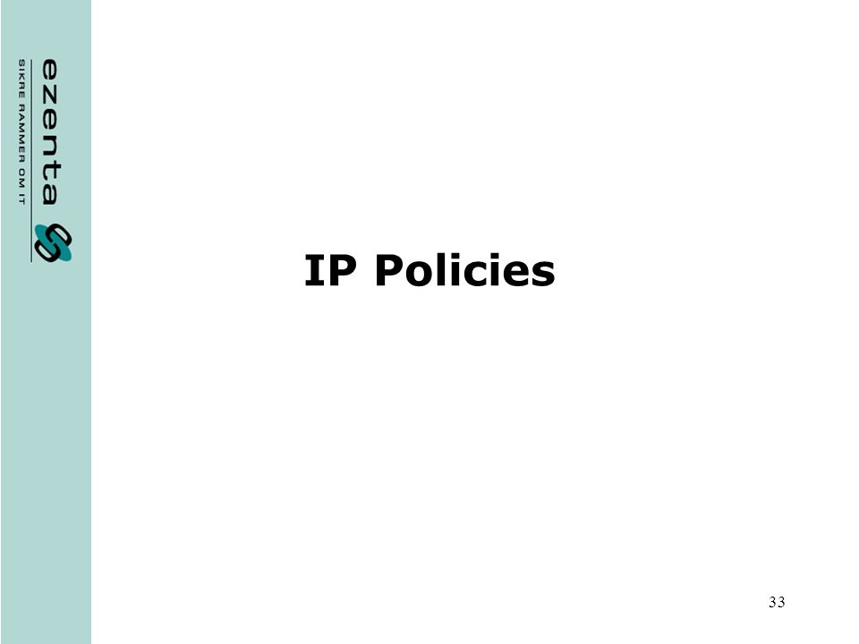 33 IP Policies