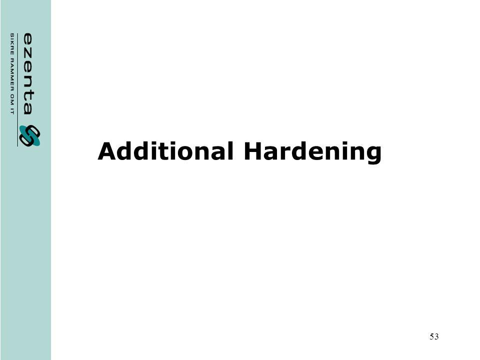 53 Additional Hardening