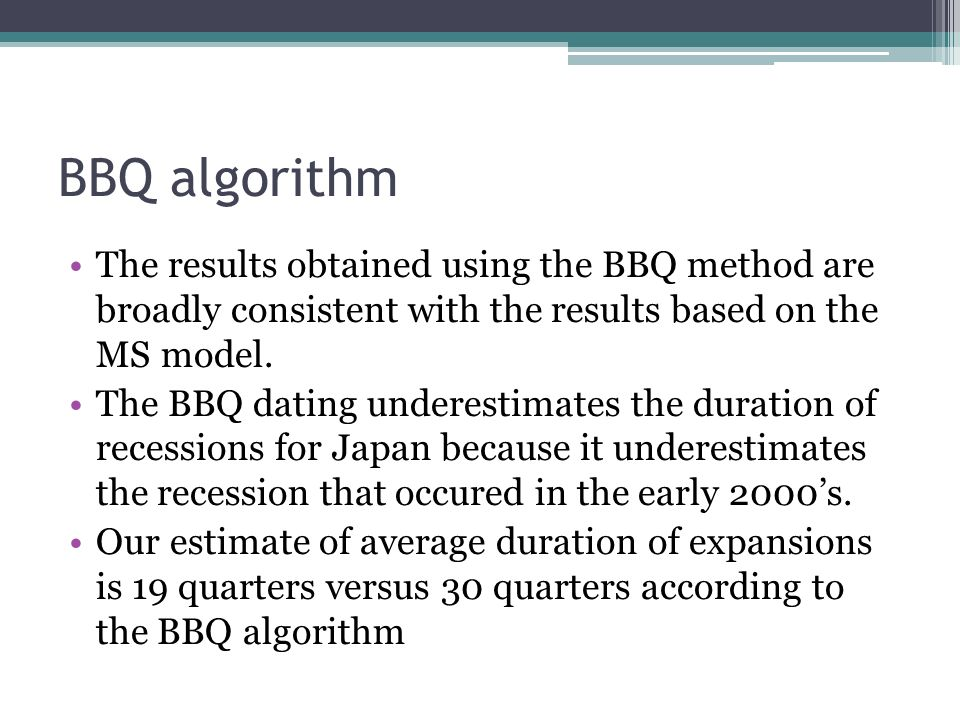 BBQ algorithm The results obtained using the BBQ method are broadly consistent with the results based on the MS model.