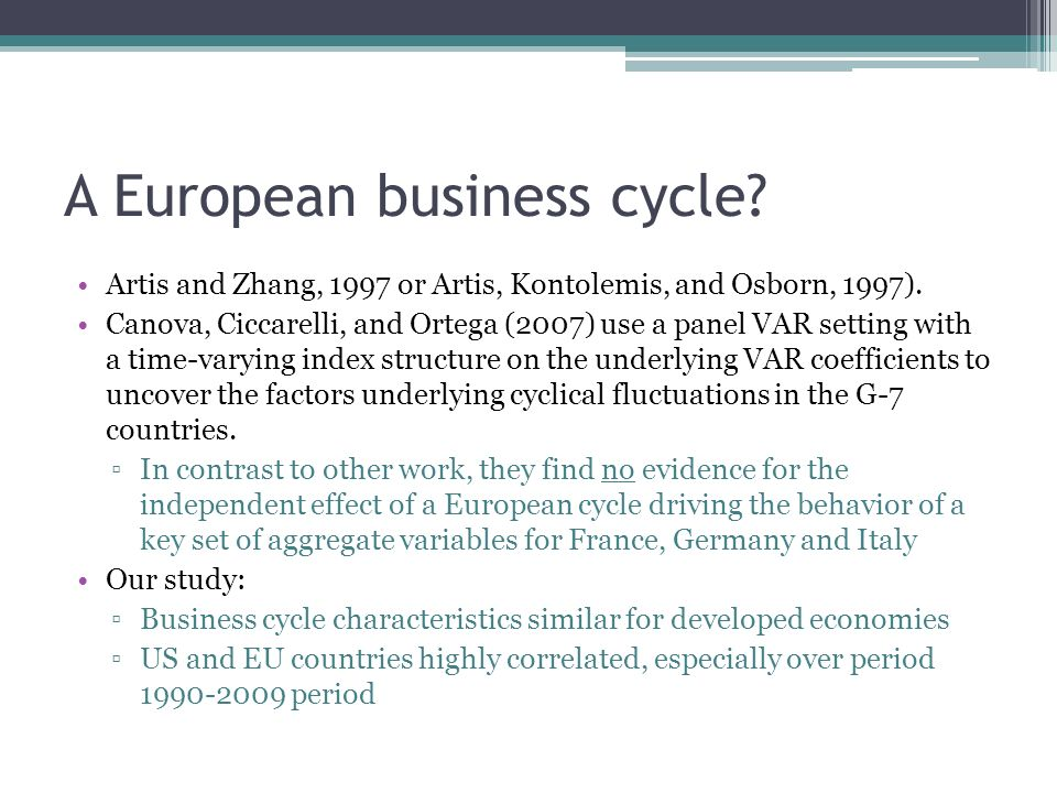 A European business cycle. Artis and Zhang, 1997 or Artis, Kontolemis, and Osborn, 1997).