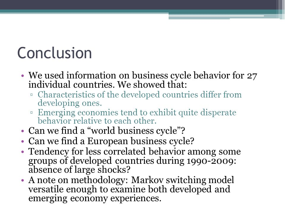 Conclusion We used information on business cycle behavior for 27 individual countries.