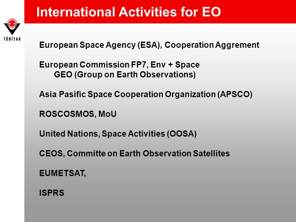 International Activities for EO European Space Agency (ESA), Cooperation Aggrement European Commission FP7, Env + Space GEO (Group on Earth Observatio