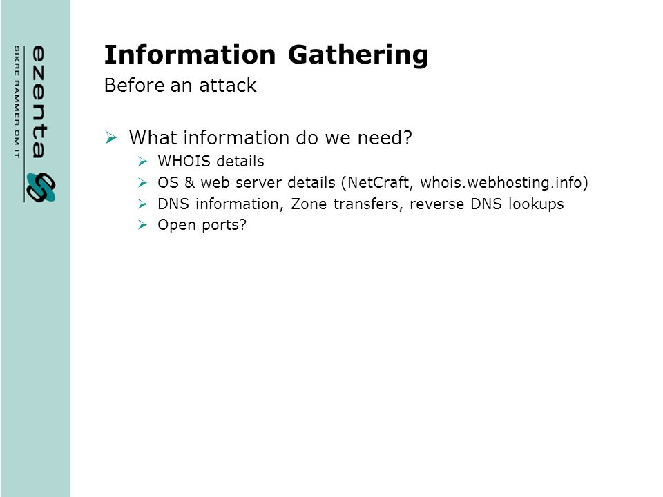 Before an attack What information do we need.