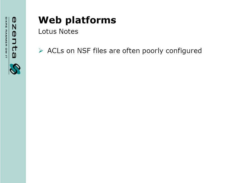 Web platforms Lotus Notes ACLs on NSF files are often poorly configured
