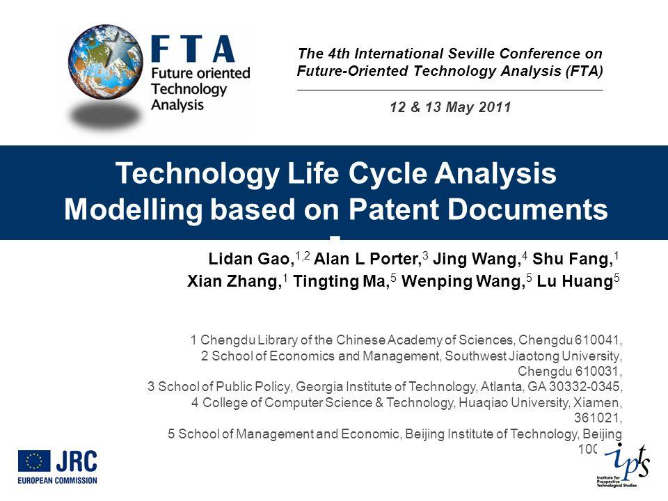 Technology Life Cycle Analysis Modelling based on Patent Documents ] Lidan Gao, 1,2 Alan L Porter, 3 Jing Wang, 4 Shu Fang, 1 Xian Zhang, 1 Tingting M