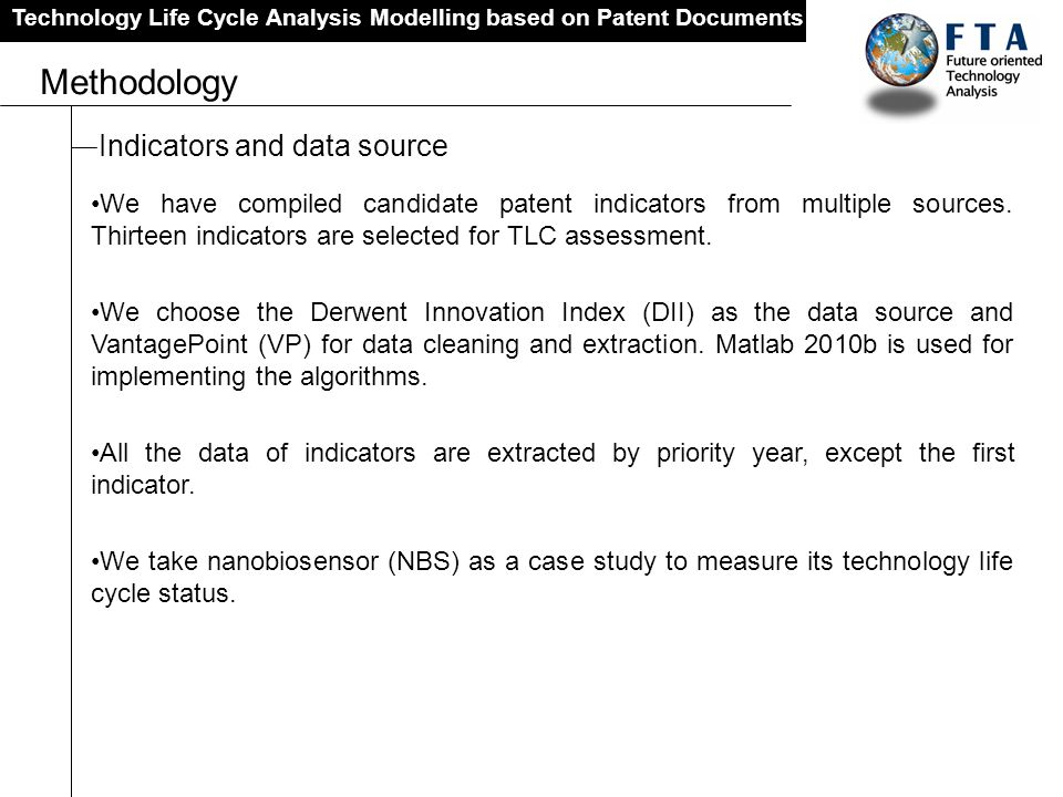 Technology Life Cycle Analysis Modelling based on Patent Documents Methodology Indicators and data source We have compiled candidate patent indicators
