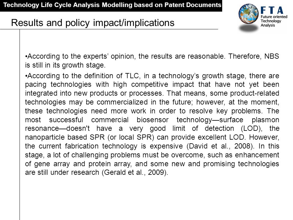 Technology Life Cycle Analysis Modelling based on Patent Documents Results and policy impact/implications According to the experts opinion, the result