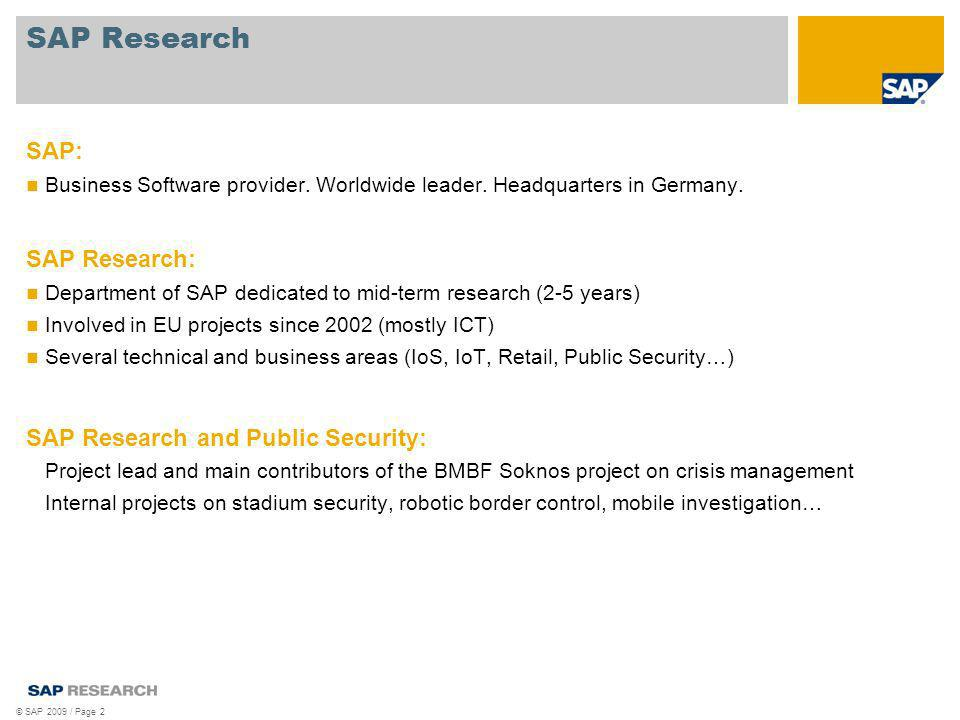 Specific skills and knowledge SAP Research proposes to join as partner (or lead), with the following skills: SOA (e.g.