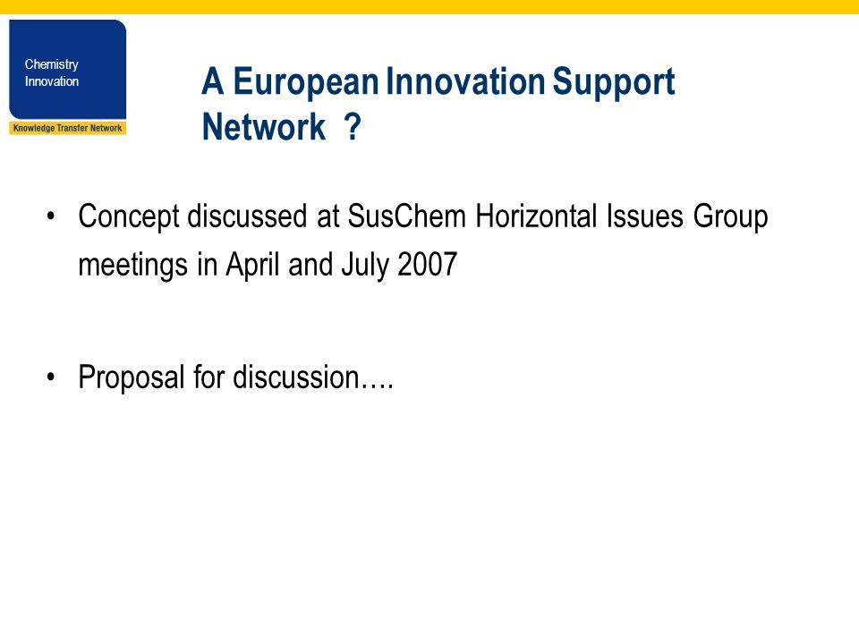 Chemistry Innovation Chemistry Innovation A European Innovation Support Network .