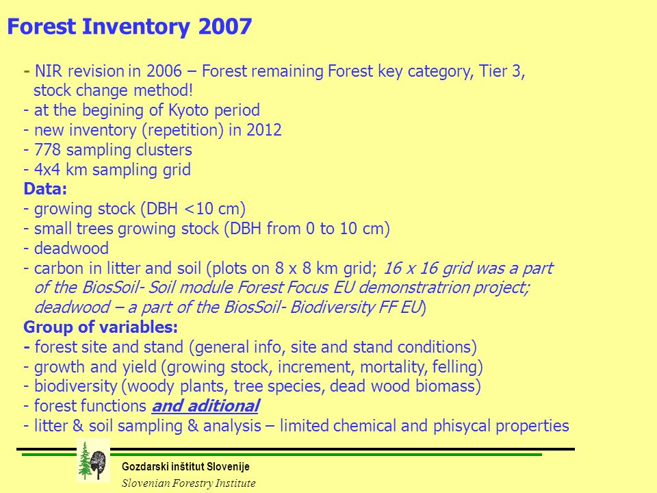 Gozdarski inštitut Slovenije Slovenian Forestry Institute - NIR revision in 2006 – Forest remaining Forest key category, Tier 3, stock change method.