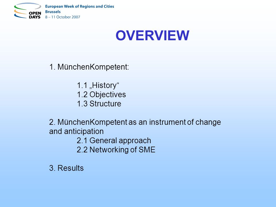 1. MünchenKompetent: 1.1 History 1.2 Objectives 1.3 Structure 2. MünchenKompetent as an instrument of change and anticipation 2.1 General approach 2.2