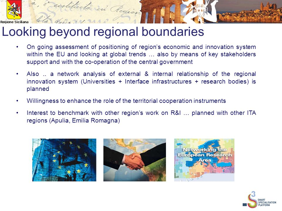 On going assessment of positioning of regions economic and innovation system within the EU and looking at global trends … also by means of key stakeholders support and with the co-operation of the central government Also..