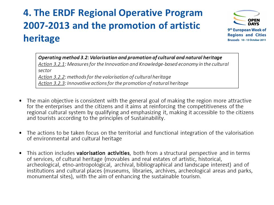 4. The ERDF Regional Operative Program 2007-2013 and the promotion of artistic heritage The main objective is consistent with the general goal of maki