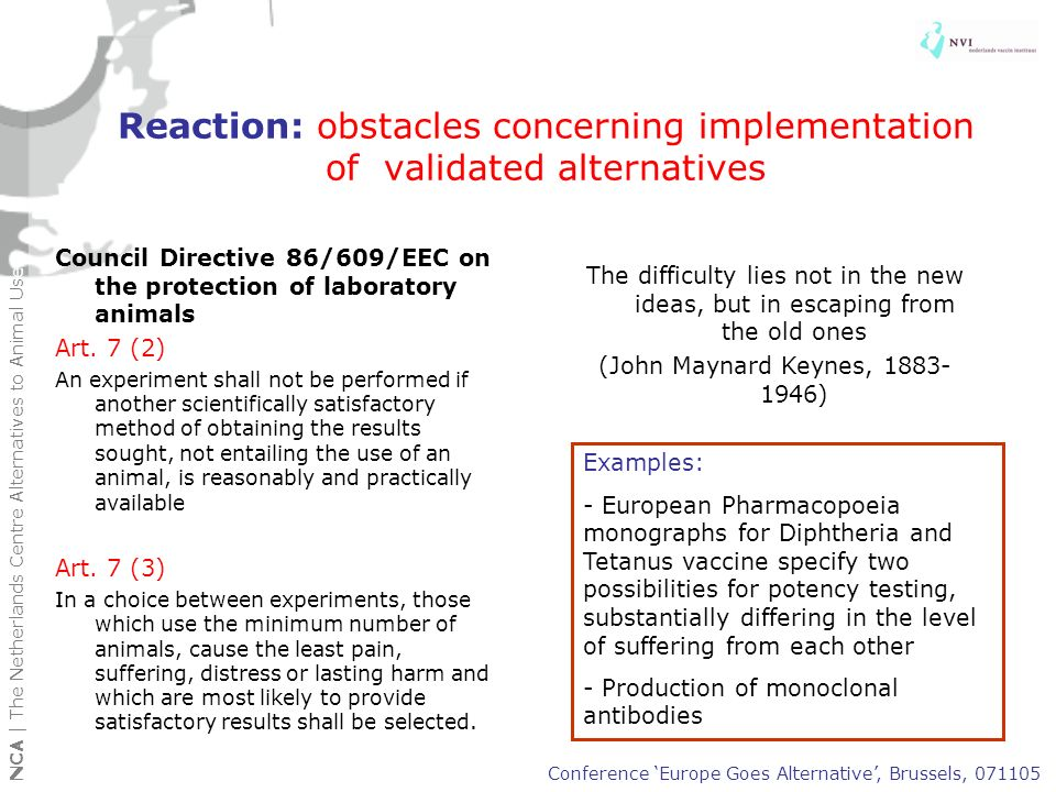 Reaction: obstacles concerning implementation of validated alternatives Council Directive 86/609/EEC on the protection of laboratory animals Art. 7 (2