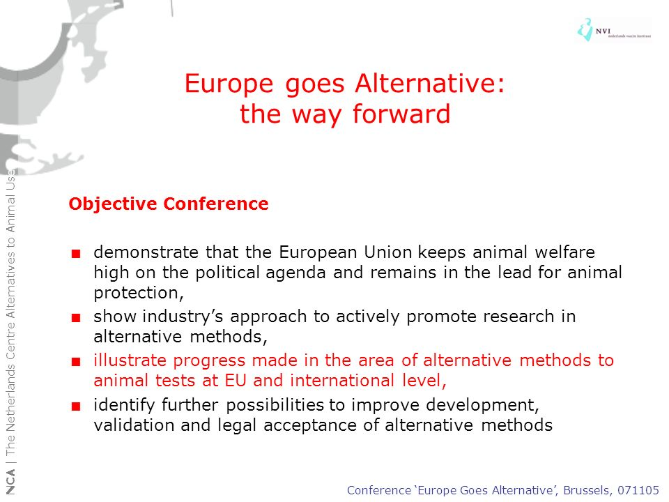 Europe goes Alternative: the way forward Objective Conference demonstrate that the European Union keeps animal welfare high on the political agenda an