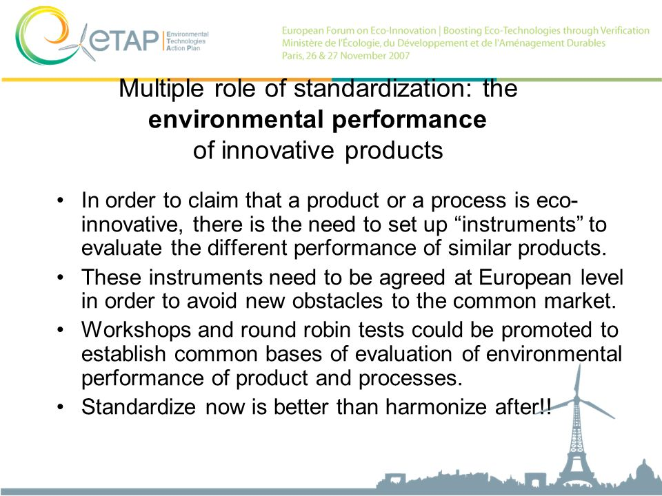 Multiple role of standardization: the environmental performance of innovative products In order to claim that a product or a process is eco- innovativ