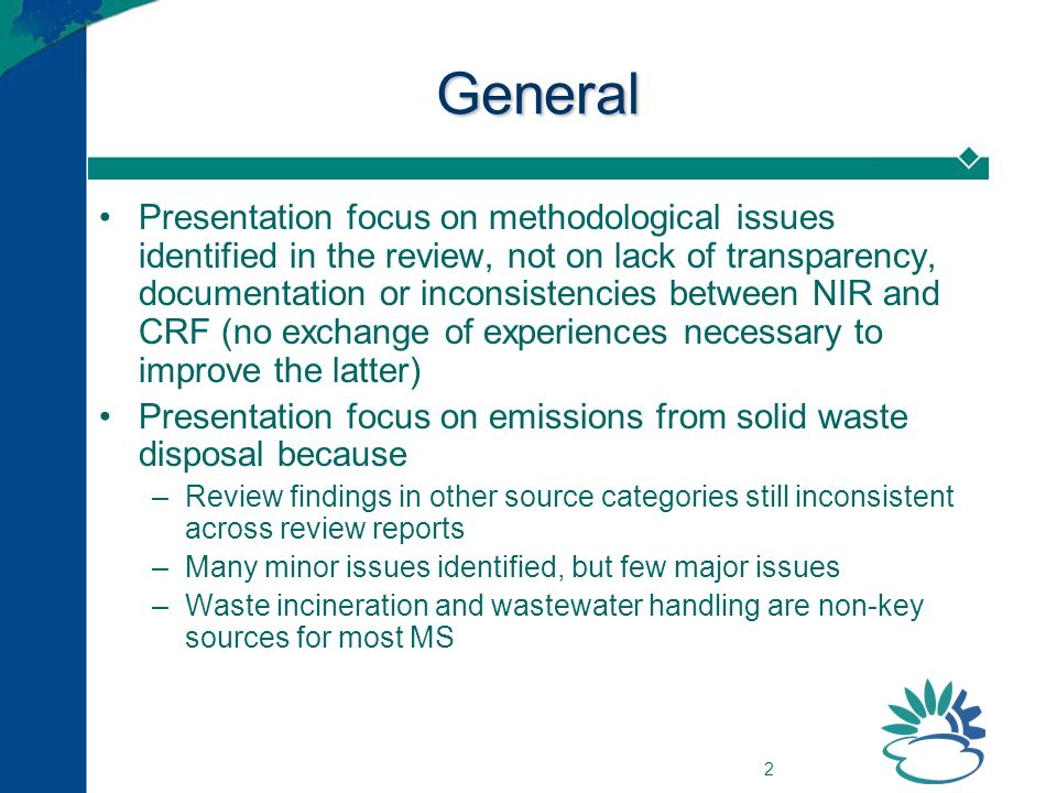 2 General Presentation focus on methodological issues identified in the review, not on lack of transparency, documentation or inconsistencies between