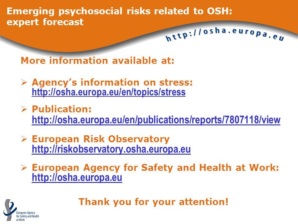 More information available at: Agencys information on stress: http://osha.europa.eu/en/topics/stress http://osha.europa.eu/en/topics/stress Publicatio