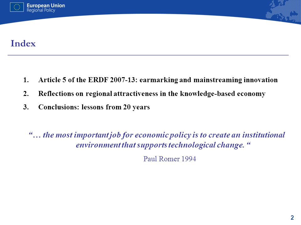 13 Conclusions (4): on regional attractiveness 15.Public procurement (green and innovation driven) is an important tool to consider 16.Innovation policies require risk taking, trial and error and sound evaluation on top of deep pockets and long lead times (political consensus a plus) 17.There is a different concept of regional attractiveness in the knowledge based- economy: Floridas 3Ts (Tolerance, Technology and Talent) + T (Territory) 18.The fourth T: building up territorial capital, including in the form of regional branding/image, is key to attract talent to fuel innovation investments