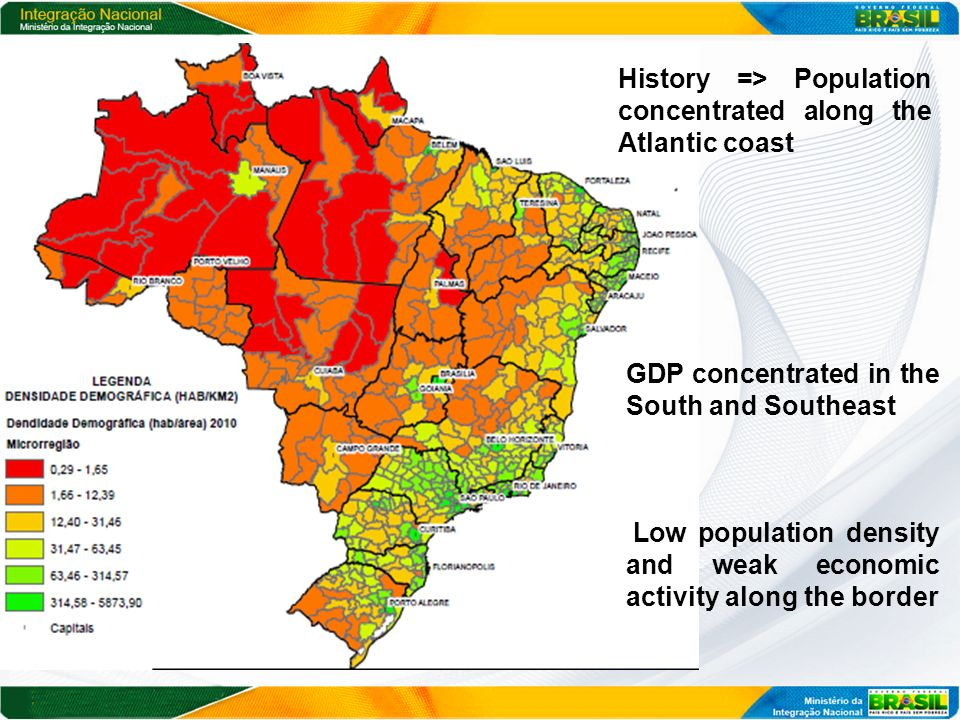History => Population concentrated along the Atlantic coast Low population density and weak economic activity along the border GDP concentrated in the South and Southeast