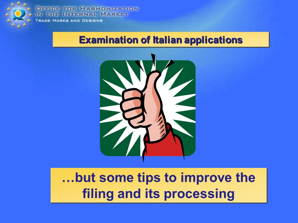 Examination of Italian applications …but some tips to improve the filing and its processing