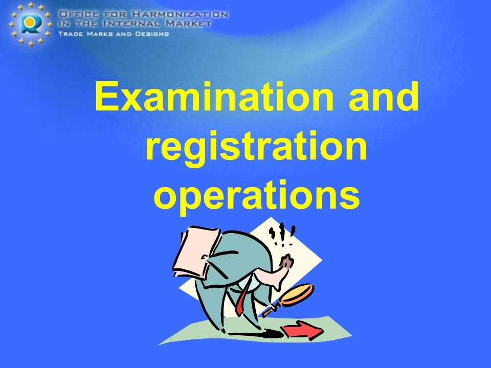 Examination and registration operations