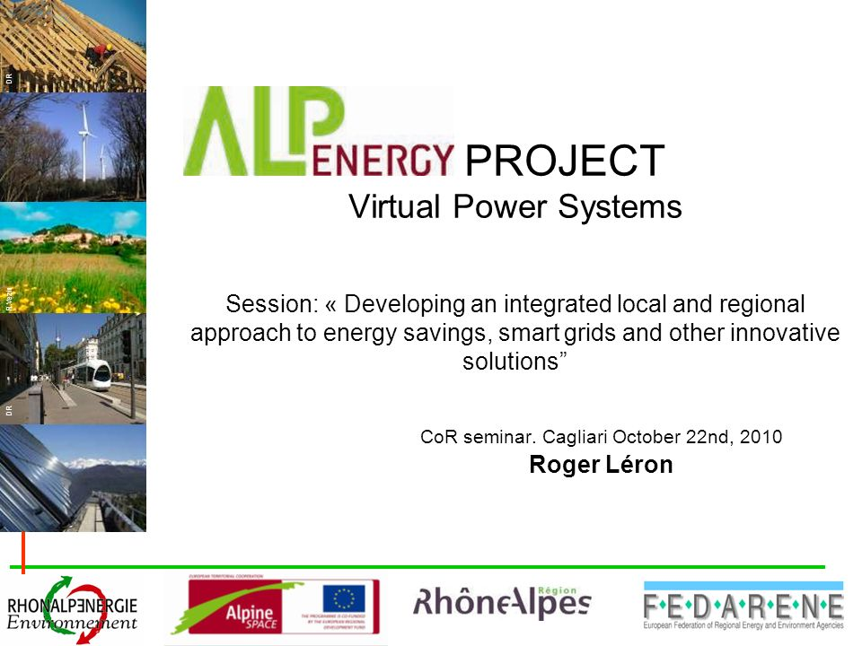 DR R.Vezin PROJECT Virtual Power Systems Session: « Developing an integrated local and regional approach to energy savings, smart grids and other inno