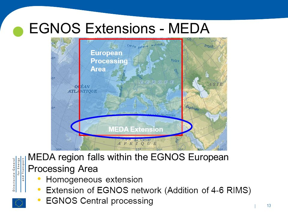 | 13 EGNOS Extensions - MEDA MEDA Extension European Processing Area MEDA region falls within the EGNOS European Processing Area Homogeneous extension