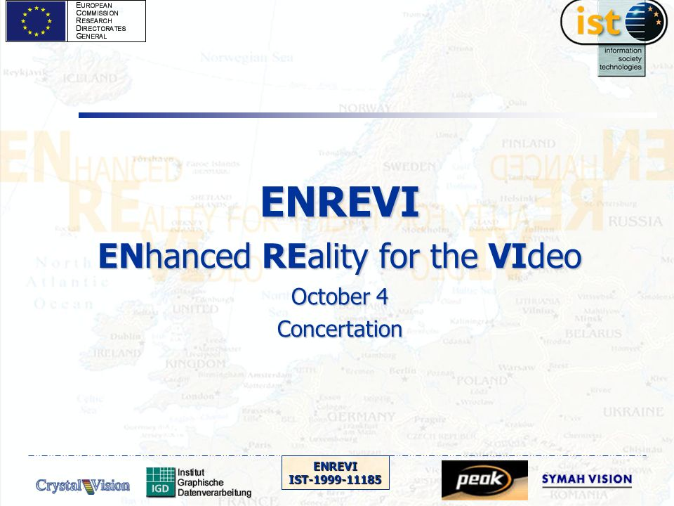 ENREVIIST-1999-11185 ENREVI ENhanced REality for the VIdeo October 4 Concertation