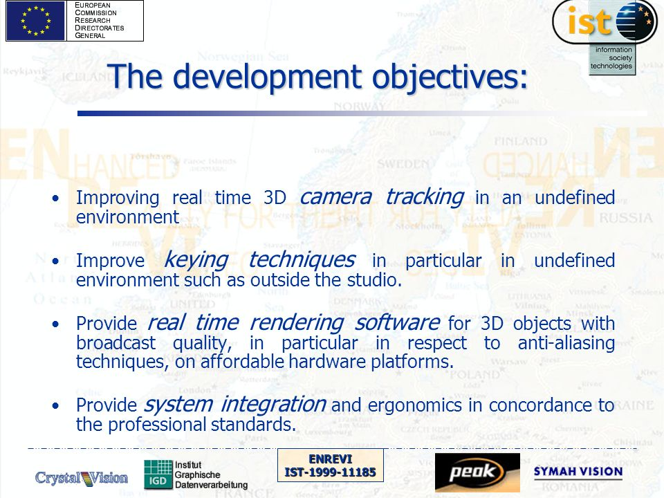 ENREVIIST-1999-11185 The development objectives: Improving real time 3D camera tracking in an undefined environment Improve keying techniques in particular in undefined environment such as outside the studio.