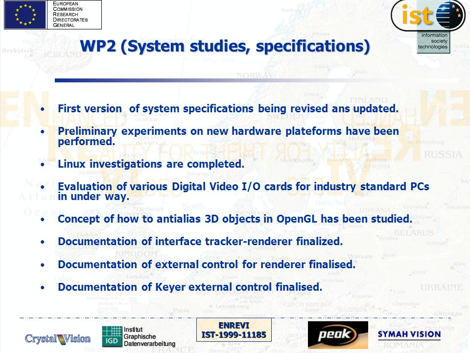 ENREVIIST-1999-11185 WP2 (System studies, specifications) First version of system specifications being revised ans updated.