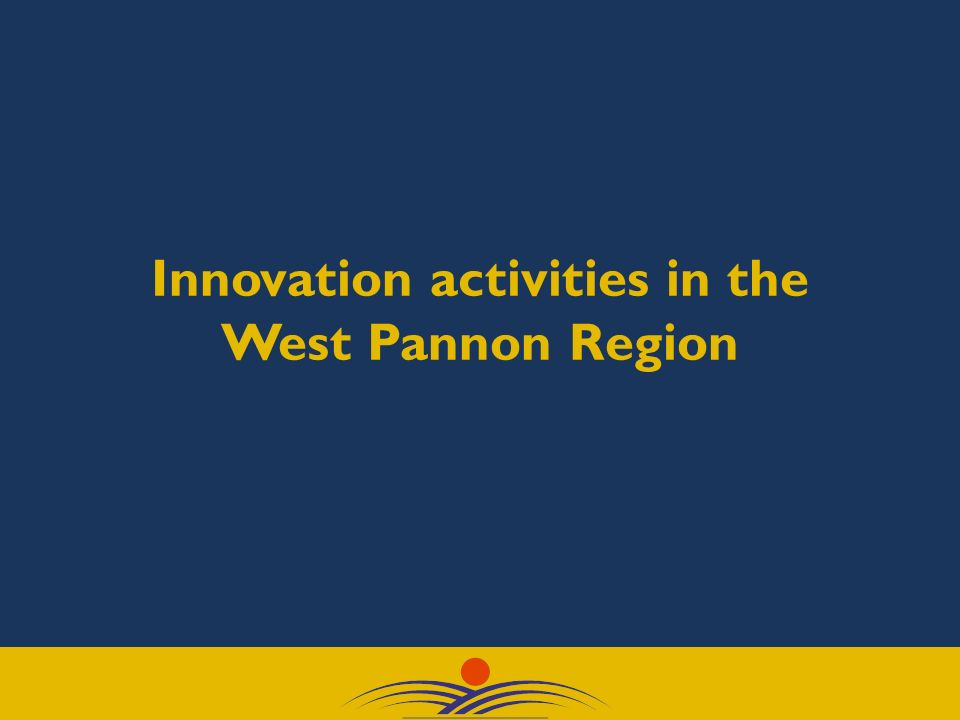 Innovation activities in the West Pannon Region