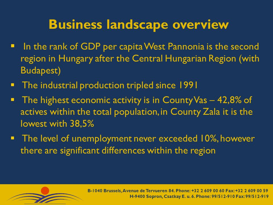 In the rank of GDP per capita West Pannonia is the second region in Hungary after the Central Hungarian Region (with Budapest) The industrial producti