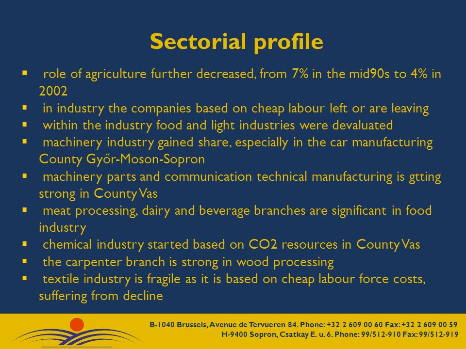 role of agriculture further decreased, from 7% in the mid90s to 4% in 2002 in industry the companies based on cheap labour left or are leaving within