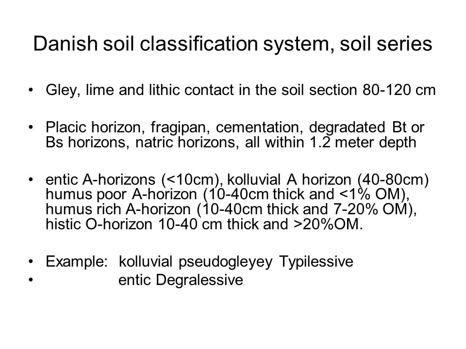 Danish soil classification system, soil series Gley, lime and lithic contact in the soil section 80-120 cm Placic horizon, fragipan, cementation, degr