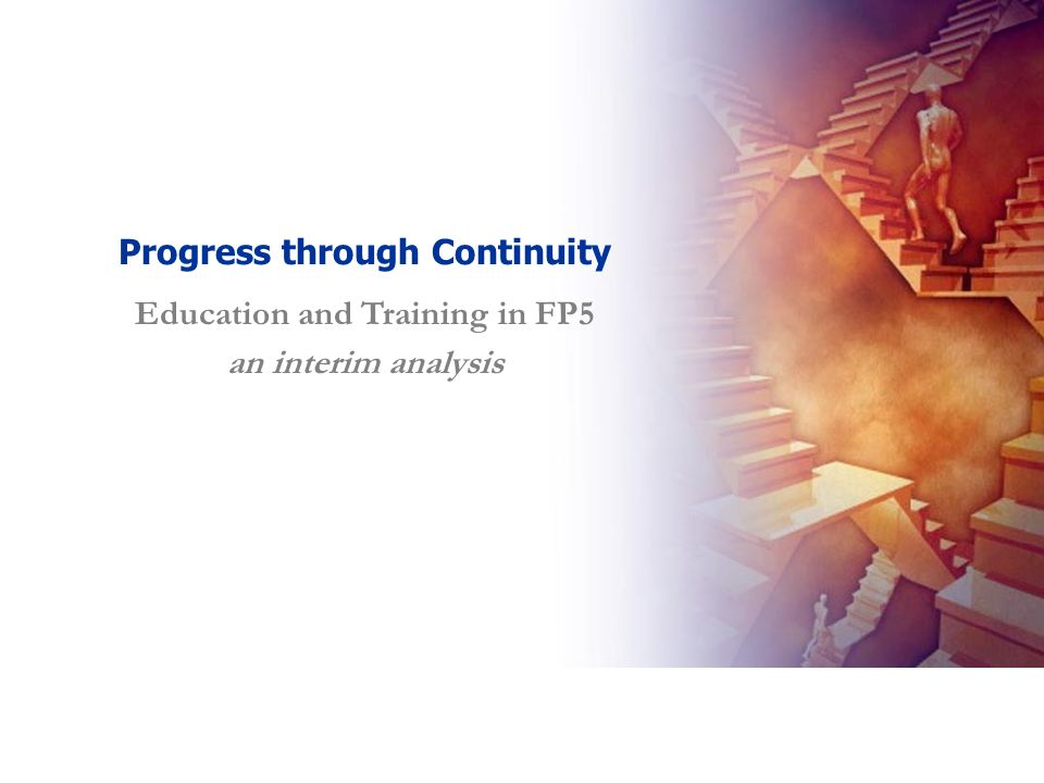 3 Progress through Continuity Education and Training in FP5 an interim analysis