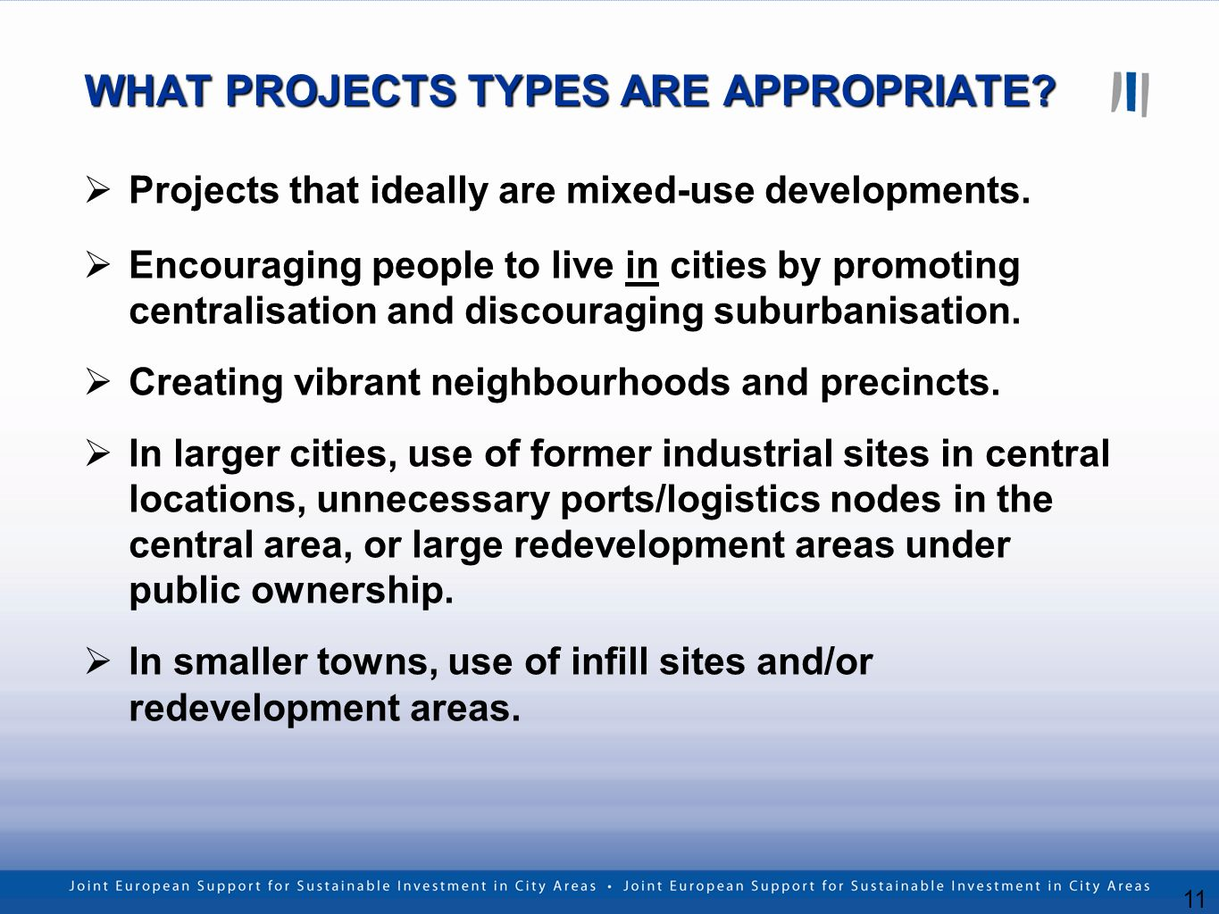 11 WHAT PROJECTS TYPES ARE APPROPRIATE. Projects that ideally are mixed-use developments.