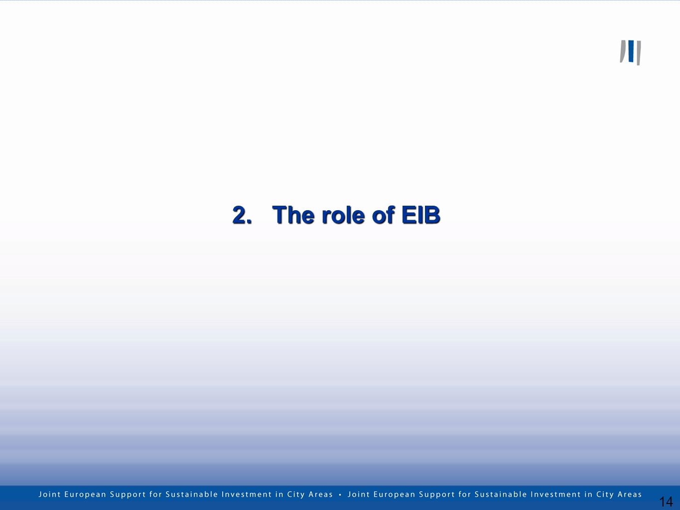 14 2. The role of EIB