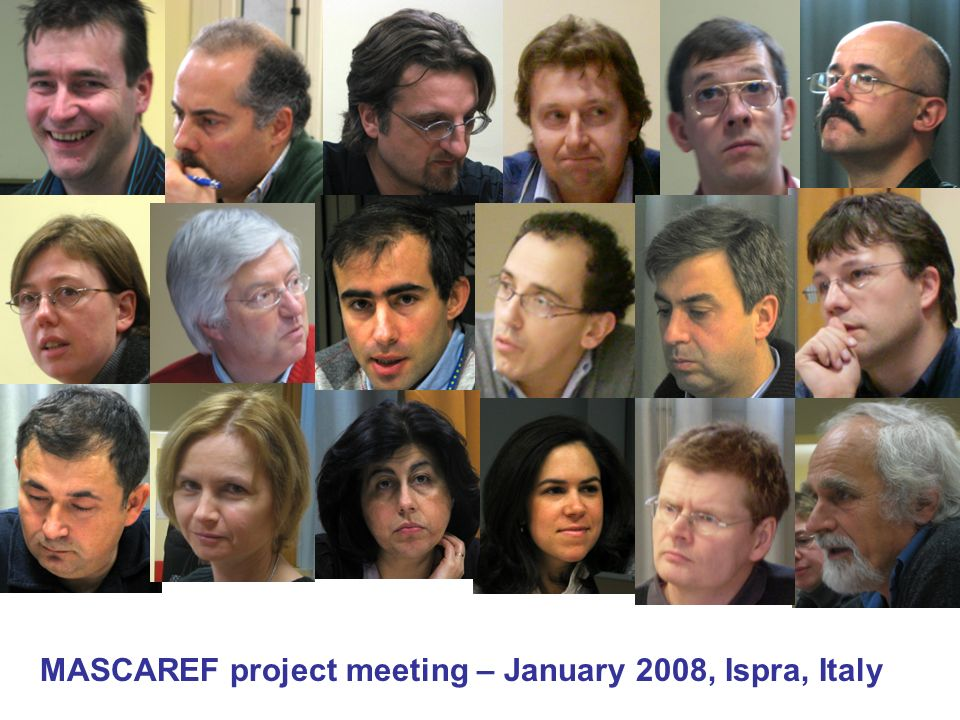 MASCAREF – Overview (short) MASCAREF project meeting – January 2008, Ispra, Italy