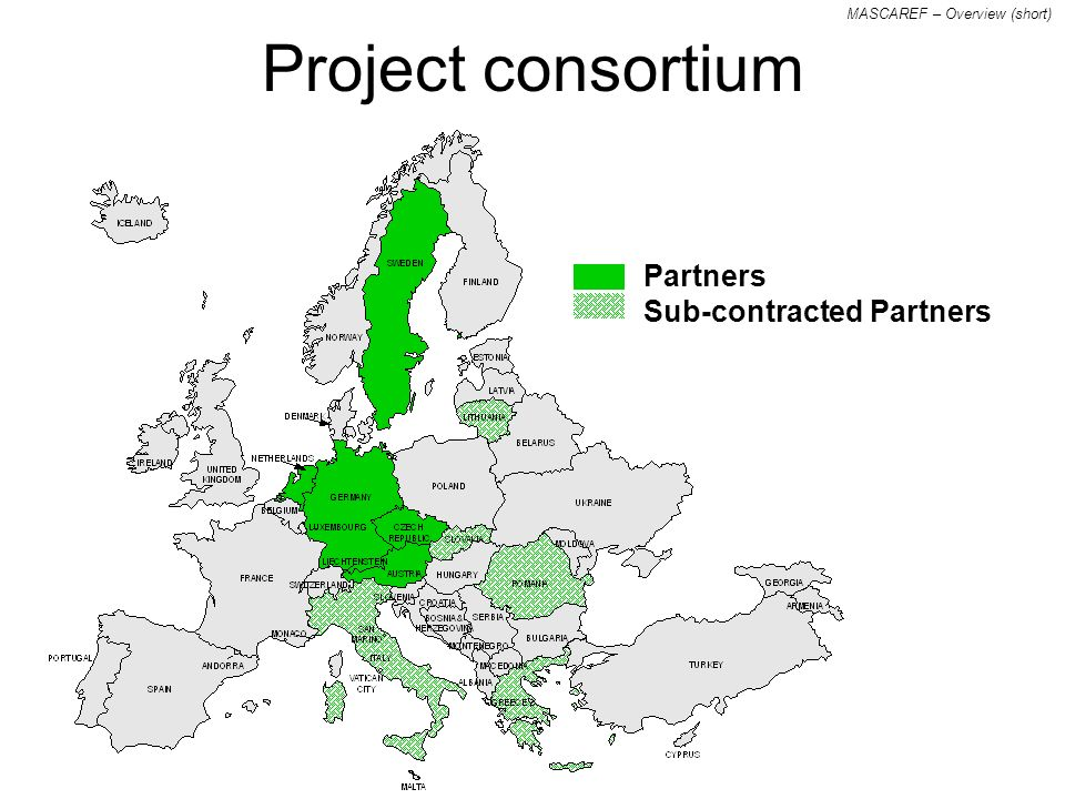 MASCAREF – Overview (short) Project consortium Partners Sub-contracted Partners