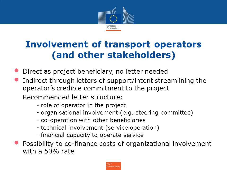 Involvement of transport operators (and other stakeholders) Direct as project beneficiary, no letter needed Indirect through letters of support/intent